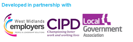 Developed in partnership with West Midlands Employers, CIPD & LGA
